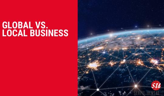 Global versus local business